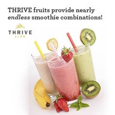 THRIVE freeze dried fruits make GREAT smoothies!  Too many combinations to list!