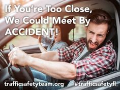If You're Too Close, We Could Meet By ACCIDENT! Please remember safe distancing applies while driving. The Florida Drivers Handbook recommends a minimum of three seconds safe following distance. #waltswisewords  #defensivedriving #trafficsafetyteam #distancing #threesecondrule #drivesafe #besafe #stopaggressivedriving #nospeeding Wise Words, Distance, How To Apply, Florida, Meet, Wisdom Sayings, The Florida, Word Of Wisdom, Famous Quotes