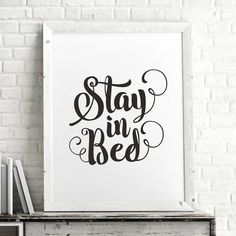 Stay in Bed www.notonthehighs... Limited edition, order now!