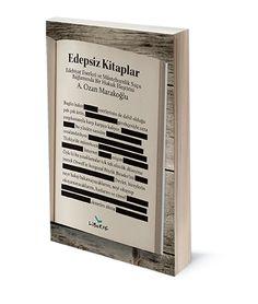 Edepsiz Kitaplar: Edebiyat Eserleri ve Müstehcenlik Suçu Bağlamında Bir Hukuk Eleştirisi - A. Ozan Marakoğlu | ISBN: 978-975-6201-90-9 | Ebat: 13x19 cm | 152 Sayfa
