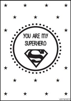 You are my #superhero - #Hero - #Superman - #Quotes - Buy it at www.vanmariel.nl - Poster € 3,95 - Card € 1,25