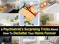 A Psychiatrist's Surprising Tricks About How To Declutter Your…