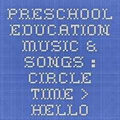 Preschool Education Music & Songs : Circle Time > Hello