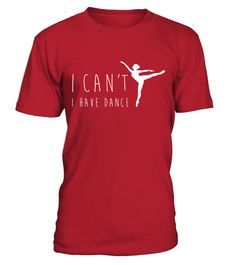 #  I Can T I Have Dance Shirt  Funny Dancing Dancer Ballet Gift .  HOW TO ORDER:1. Select the style and color you want:2. Click Reserve it now3. Select size and quantity4. Enter shipping and billing information5. Done! Simple as that!TIPS: Buy 2 or more to save shipping cost!Paypal | VISA | MASTERCARD I Can T I Have Dance Shirt  Funny Dancing Dancer Ballet Gift t shirts , I Can T I Have Dance Shirt  Funny Dancing Dancer Ballet Gift tshirts ,funny  I Can T I Have Dance Shirt  Funny Dancing…