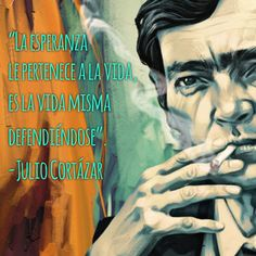 #AsíLoDijo #AsíLoEscribió Julio Cortázar 