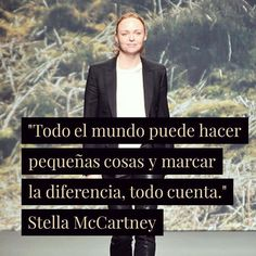 Cada detalle cuenta. Todos podemos contribuir a cambiar el mundo #stellamccartney #moda #fashion #quotes #frases #frasedeldía #citas Stella Mccartney, Fashion Words, Me Quotes, Instagram Posts, Movie Posters, Movies, Change The Worlds, Quote Of The Day, Inspirational Quotes