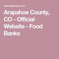Arapahoe County, CO - Official Website - Food Banks
