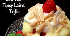 Low Fat Tipsy Laird   ~ An updated, low-fat version of the classic Scottish dessert, spiked  with Drambuie & Cream Sherry. The trifle ...
