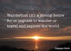 wonderlust. have this all the time.