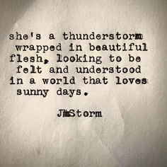 Risultati immagini per she's a thunderstorm wrapped in beautiful flesh Angst Quotes, Motivacional Quotes, Great Quotes, Quotes To Live By, Life Quotes, Inspirational Quotes, Qoutes, Full Moon Quotes, Peace Quotes