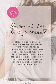Stress en burn-out zijn onlosmakelijk met elkaar verbonden. Je raakt opgebrand als je merkt dat je lichaam niet meer uit de 'stress stand' kan komen. Hoe je ook je best doet om te ontspannen, je lichaam en geest zijn niet in staat om rustig te worden. Outing Quotes, Ascended Masters, Just Be You, Spoken Word, Burn Out Quotes, Burns, Psychology, Coaching, Massage