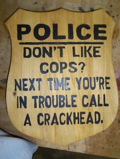 Don't Like Cops?