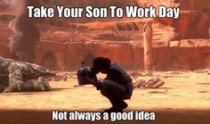 take your son to work day star wars funny