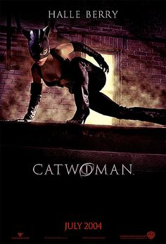Catwoman (2004)- The worst movie of all time...