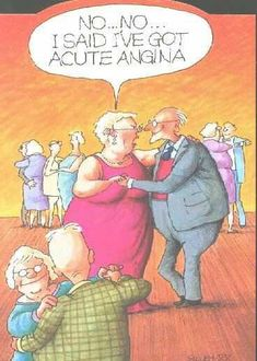 Acute angina, what did you think she said? Myocardial infarction? Bawhahahah! I've been studying too long! ;-)
