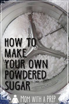 Mom with a PREP | How to Make Your Own Powdered Sugar - it is so easy to make on your own, why waste the pantry space stocking it?