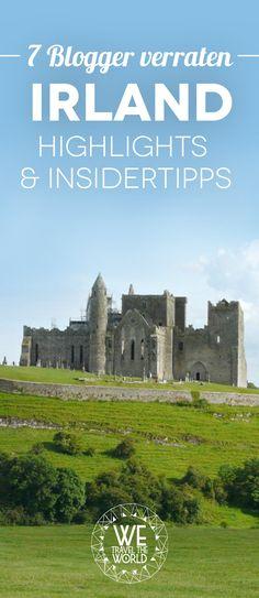 Irland Reise Tipps, Irland Sehenswürdigkeiten und Must dos. 7 Blogger verraten ihre Highlights!