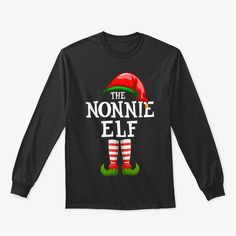Discover The Nonnie Elf Family Matching Christmas T-Shirt, a custom product made just for you by Teespring. With world-class production and customer support, your satisfaction is guaranteed. - Celebrate Christmas in style...! Enjoy the... Merry Christmas Meme, Funny Christmas Shirts, Christmas Humor, Xmas, Christmas Doodles, Christmas T Shirt Design, Customer Support, Ugly Sweater, Sweaters