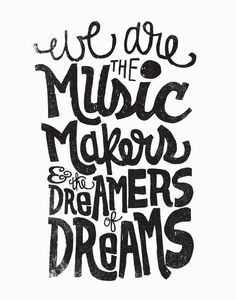 WE ARE THE MUSIC MAKERS by Matthew Taylor Wilson motivationmonday print inspirational black white poster motivational quote inspiring gratitude word art bedroom beauty happiness success motivate inspire Typography Quotes, Typography Prints, Typography Poster, Inspirational Posters, Motivational Posters, Music Wall Art, Soul On Fire, Music Quotes, Daily Quotes