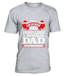 # Chinese Dad Just Like A Normal Dad Father Day Tees T-Shirt .  Chinese Dad Just Like A Normal Dad Father Day Tees T-Shirt  HOW TO ORDER: 1. Select the style and color you want: 2. Click Reserve it now 3. Select size and quantity 4. Enter shipping and billing information 5. Done! Simple as that! TIPS: Buy 2 or more to save shipping cost!  This is printable if you purchase only one piece. so dont worry, you will get yours.  Guaranteed safe and secure checkout via: Paypal | VISA | MASTERCARD