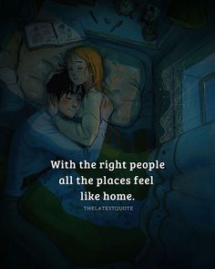 With the right people all the places feel like home. . . . . #relationshipquotes #goals #home