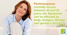 Perimenopause normally occurs between 45 and 55 years old. Symptoms can be affected by body changes, lifestyle and genetics factors. Tags: #Women #Health #Perimenopause #Menopause #Symptoms #34MS
