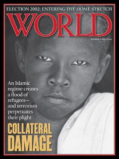 PERSECUTION   In 2002, WORLD went to Damascus and witnessed how Sudan's Islamic regime created a flood of Christian refugees, with terrorism perpetuating their plight