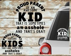 A personal favorite from my Etsy shop https://www.etsy.com/listing/544980247/car-decal-proud-parent-of-an-awesome-kid