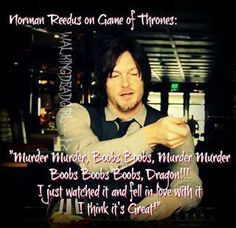 Norman Reedus on Game of Thrones.