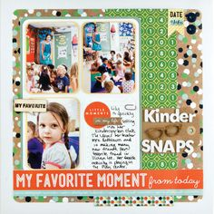 Kinder Snaps layout #wermemorykeepers #scrapbooking