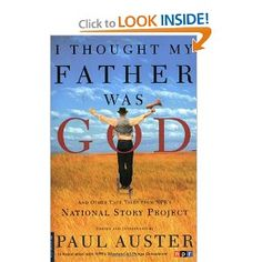 I Thought My Father Was God: And Other True Tales from NPR's National Story Project: Paul Auster: 9780312421007: Amazon.com: Books