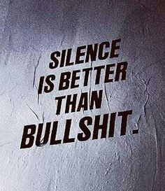 Sometimes, Silence is better than bullshit. Tap to check out more inspirational and motivational quotes! Words Quotes, Me Quotes, Motivational Quotes, Funny Quotes, Inspirational Quotes, Sayings, Bullshit Quotes, Silence Quotes, Random Quotes