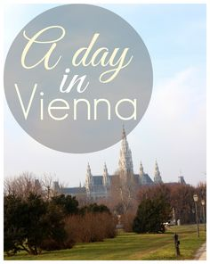 Tips for exploring Vienna, Austria!