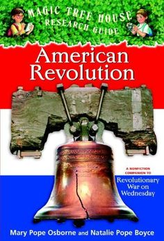 "The American Revolution: A Nonfiction Companion To """"Revolutionary War On Wednesday"""" (Turtleback School & Library Binding Edition) (Magic Tree House Research Guides (Pb)) by Natalie Pope Boyce et al., http://www.amazon.com/dp/1417689110/ref=cm_sw_r_pi_dp_pv02tb0QHCPA5"