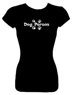 Amazon.com: Junior's Fashion Top T-Shirts (Dog Person) Funny Humorous Slogans Comical Sayings Juniors Fashion Cut Fitted Black Shirt; Great Gift Ideas for Girls, Misses, Juniors, & Teens (Novelty Items): Clothing