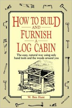 6 Great Plans For Building Your Own Log Cabin
