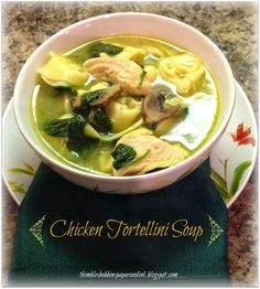Thimbles, Bobbins, Paper and Ink: Chicken Tortellini Soup