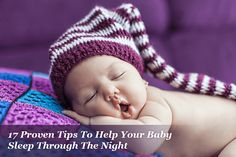 17 Proven Tips To Help Your Baby Sleep Through The Night