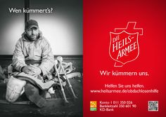 "Motiv zum Thema Obdachlosenhilfe aus der Heilsarmee-Plakatkampagne ""Wen kümmert's?"" im November 2013. Weitere Infos unter www.heilsarmee.de/obdachlosenhilfe //// Poster of the Salvation Army in Germany (Die Heilsarmee). The question on the left translates to ""Who cares?"". On the right underneath the shield the answer is ""We care."""
