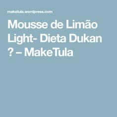 Mousse de Limão Light- Dieta Dukan ■ – MakeTula