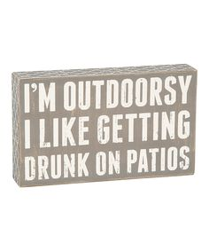 I'm outdoorsy. I like getting drunk on patios. #zulily