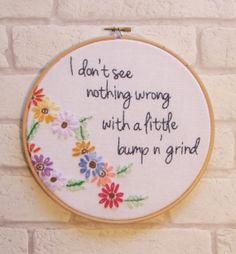 R Kelly Bump 'N Grind Embroidery Hoop Art/Vintage/ Retro Wall Art