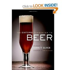 The first major reference work to investigate the history and vast scope of beer, The Oxford Companion to Beer features more than 1,100 A-Z entries written by 166 of the world's most prominent beer experts. And for those Top Chef fans out there, Tom Colicchio writes the forward.