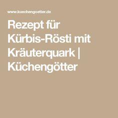 Rezept für Kürbis-Rösti mit Kräuterquark | Küchengötter