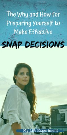How to Prepare for Making Effective Snap Decisions. - My Life Experiment - Authentic Me Get Your Life, My Life, Success Principles, What Is Coming, Mental And Emotional Health, We Energies, Confidence Building, Self Care Routine, Stressed Out