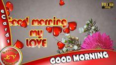 """Good Morning Wishes, Free Animated Ecards (Morning Video). Your search for Good Morning Ends Here. Wish your Dear ones anywhere in the world """"Good Morning"""" o. Good Morning My Love, Happy Morning, Good Morning Greetings, Beautiful Morning Messages, Romantic Messages, Free Animated Ecards, Morning Wishes For Lover, E Greetings, Whatsapp Videos"""