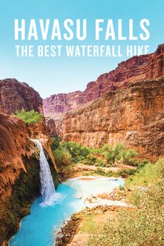Just outside of the Grand Canyon is Havasu Falls and breathtaking view, well worth the hike to get to it!
