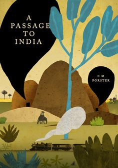 """Adventures do occur, but not punctually."" ~ E.M. Forster, A Passage to India (Patrick Latimer, cover illustration)"