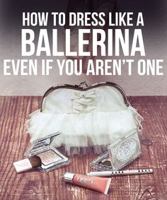How To Dress Like A Ballerina Even If You're Not One - I am so in love with this, mostly the tulle and chiffon skirts and those socks!
