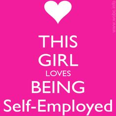 This Girl Loves Being Self-Employed!